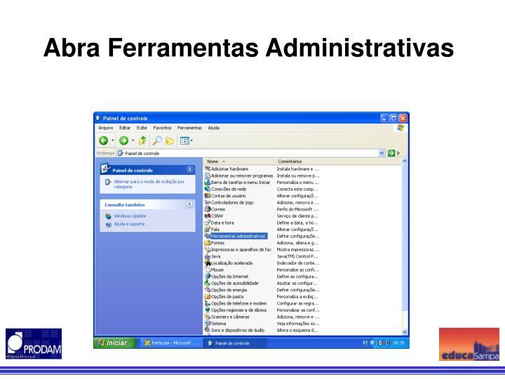 Abra Ferramentas Administrativas