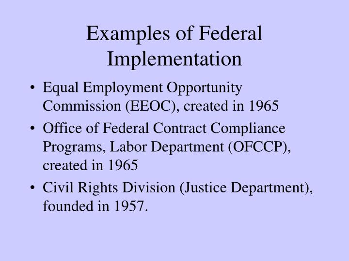 Examples of federal implementation