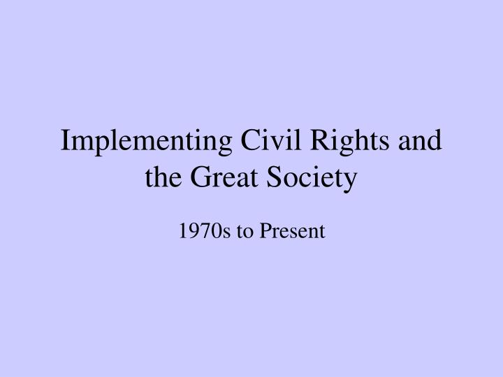 Implementing civil rights and the great society