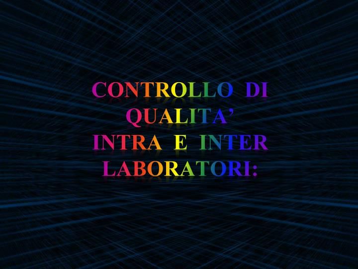 Controllo di qualita intra e inter laboratori