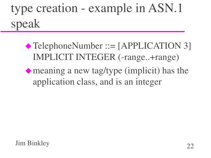 type creation - example in ASN.1 speak