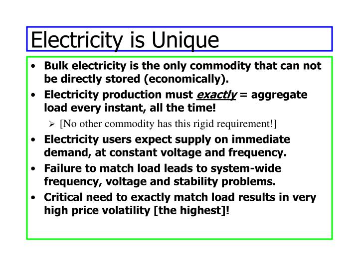 Electricity is Unique