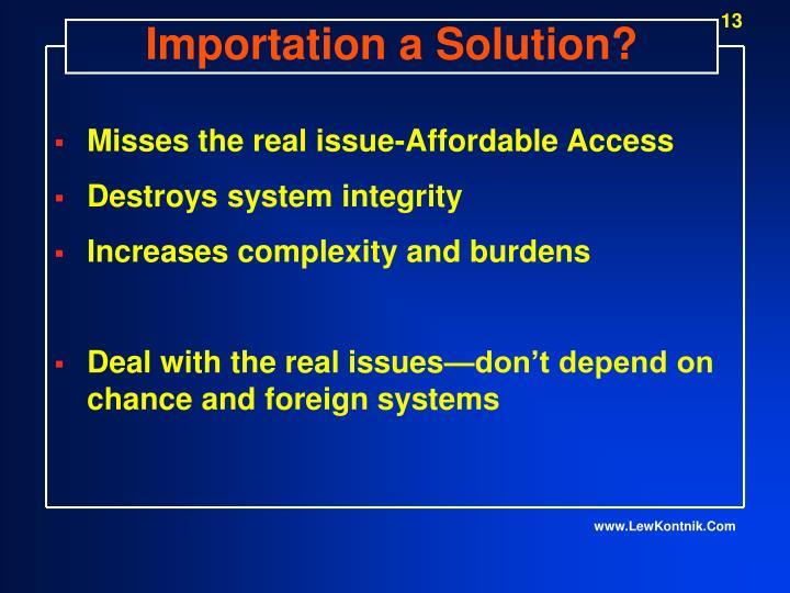 Importation a Solution?