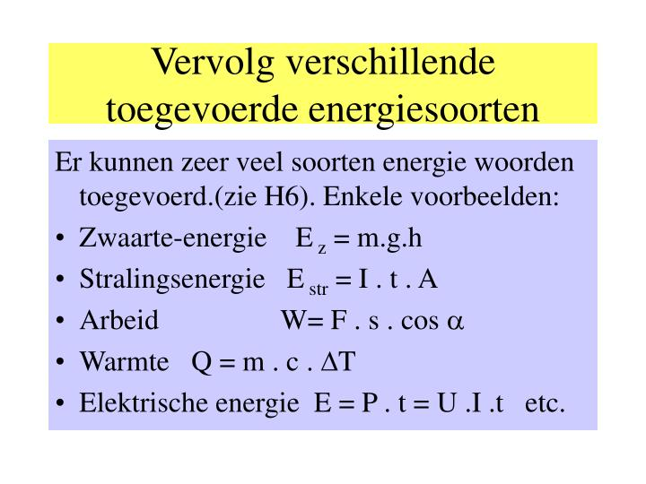 Vervolg verschillende toegevoerde energiesoorten