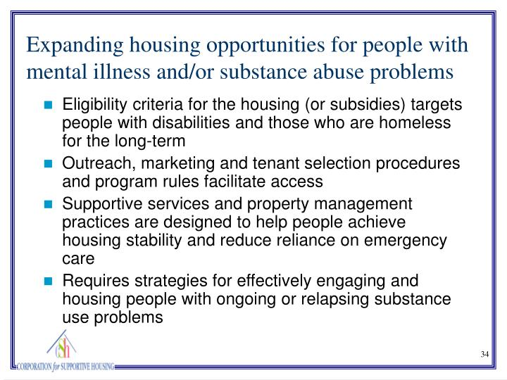 Eligibility criteria for the housing (or subsidies) targets people with disabilities and those who are homeless for the long-term