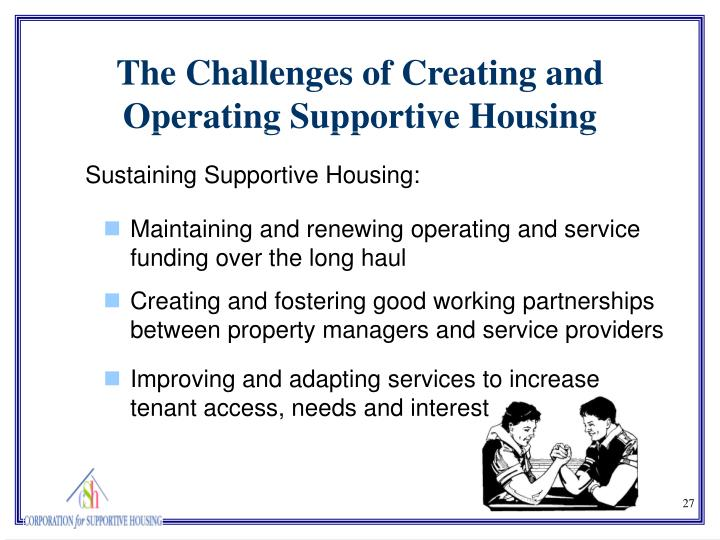 The Challenges of Creating and Operating Supportive Housing