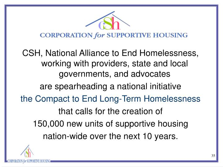 CSH, National Alliance to End Homelessness, working with providers, state and local governments, and advocates