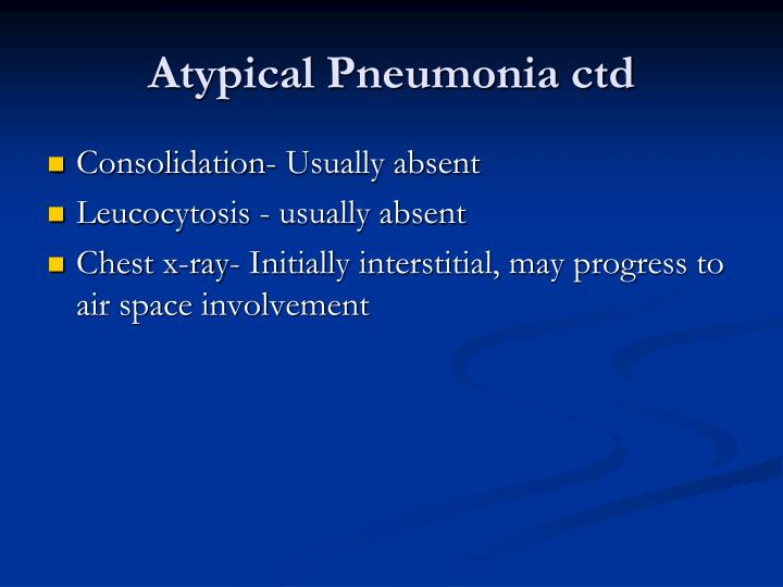 Atypical Pneumonia ctd