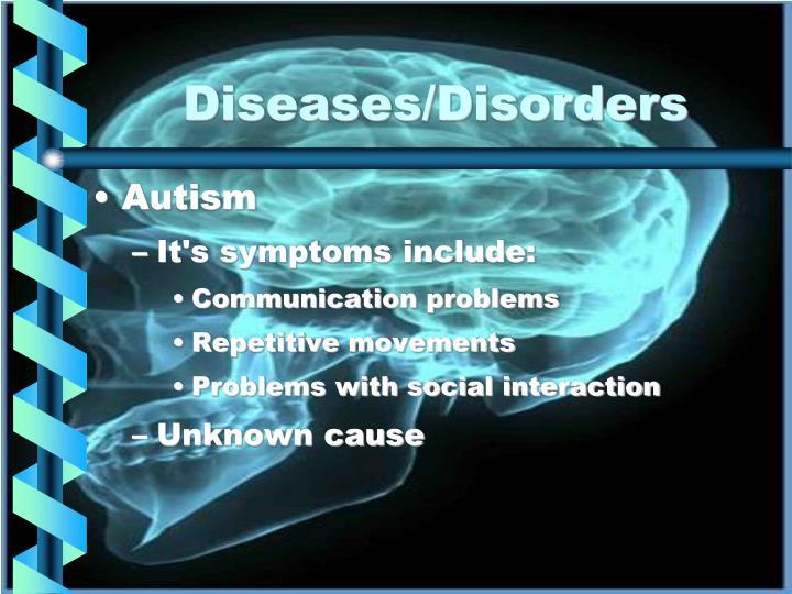 Diseases/Disorders