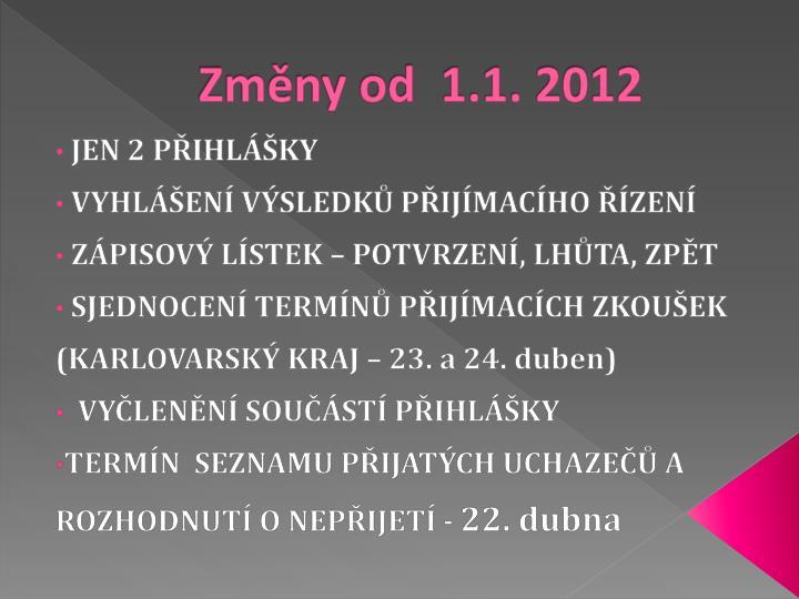Změny od  1.1. 2012