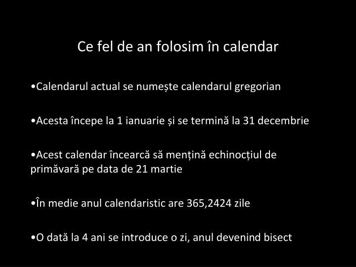 Ce fel de an folosim în calendar