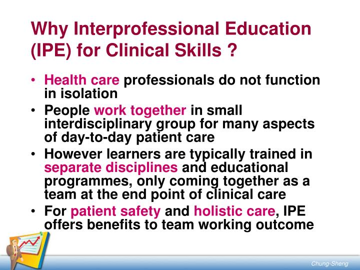 Why Interprofessional Education (IPE) for Clinical Skills ?