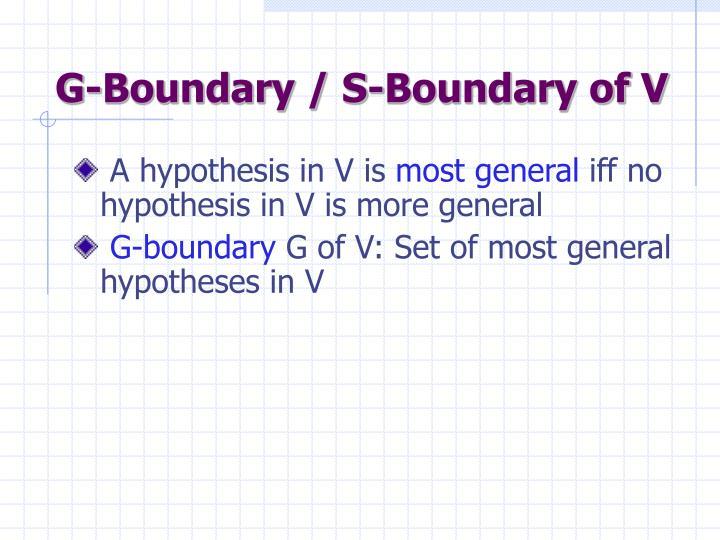 G-Boundary / S-Boundary of V