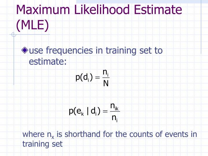 Maximum Likelihood Estimate (MLE)