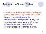 aplica o de stream cipher