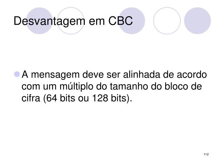 Desvantagem em CBC