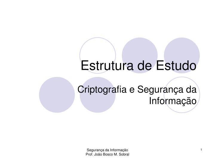 Estrutura de Estudo