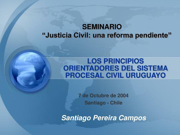 LOS PRINCIPIOS ORIENTADORES DEL SISTEMA PROCESAL CIVIL URUGUAYO