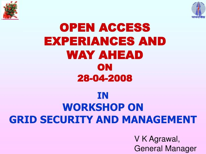 Open access experiances and way ahead on 28 04 2008