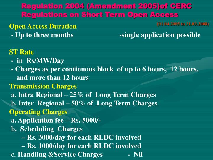 Regulation 2004 (Amendment 2005)of CERC Regulations on Short Term Open Access