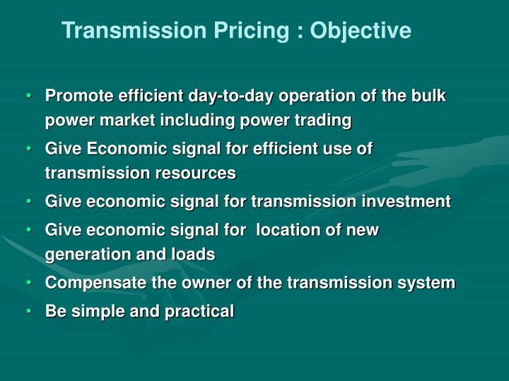 Transmission Pricing : Objective