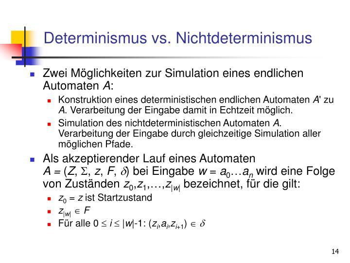 Determinismus vs. Nichtdeterminismus