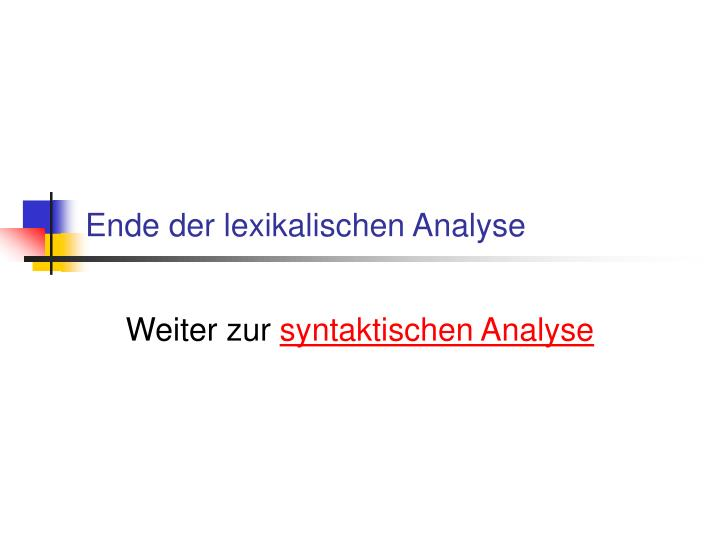Ende der lexikalischen Analyse
