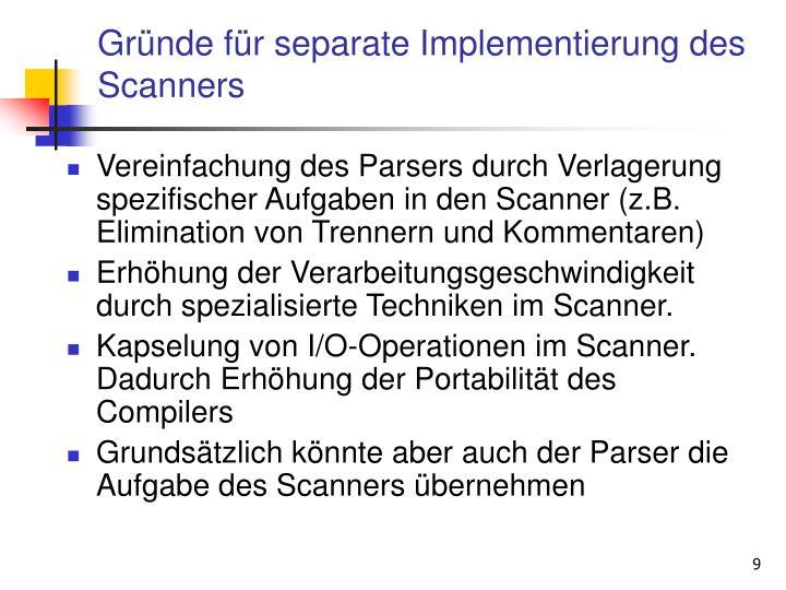 Gründe für separate Implementierung des Scanners