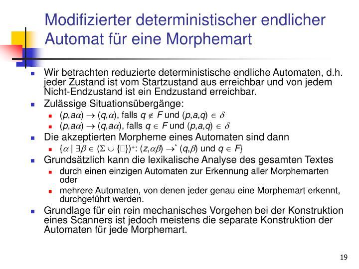 Modifizierter deterministischer endlicher Automat für eine Morphemart