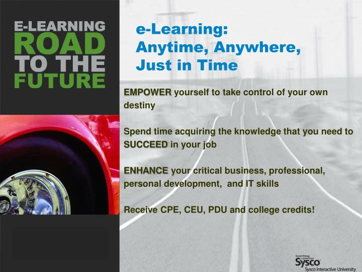 E learning anytime anywhere just in time