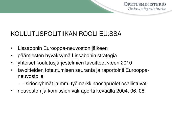 KOULUTUSPOLITIIKAN ROOLI EU:SSA