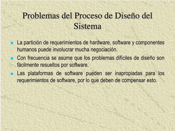 Problemas del Proceso de Diseño del Sistema
