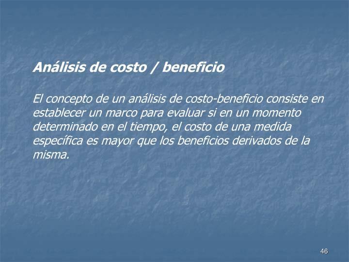 Análisis de costo / beneficio