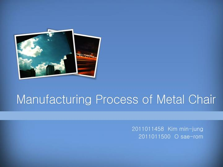 Manufacturing Process of Metal