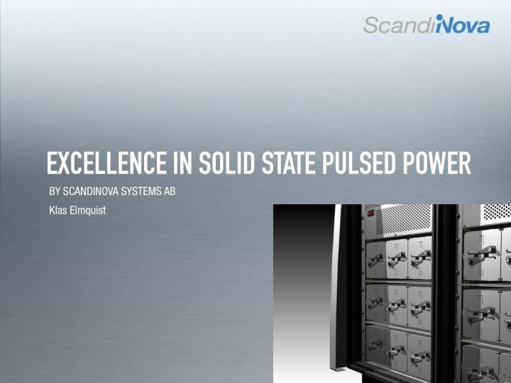 Excellence in solid state pulsed power