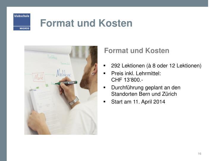 Format und Kosten