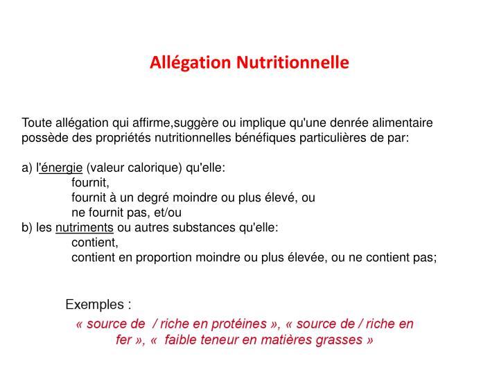 Toute allégation qui affirme,suggère ou implique qu'une denrée alimentaire possède des propriétés nutritionnelles bénéfiques particulières de par: