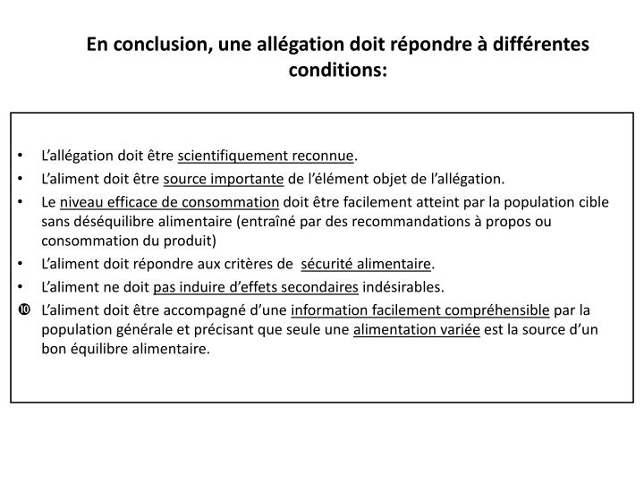 En conclusion, une allégation doit répondre à différentes conditions:
