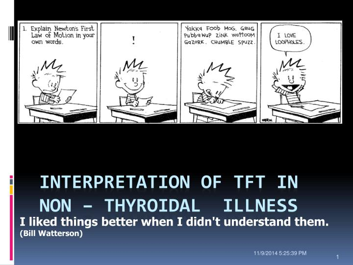 Interpretation of TFT in Non – thyroidal  illness