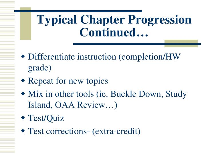 Typical Chapter Progression Continued…