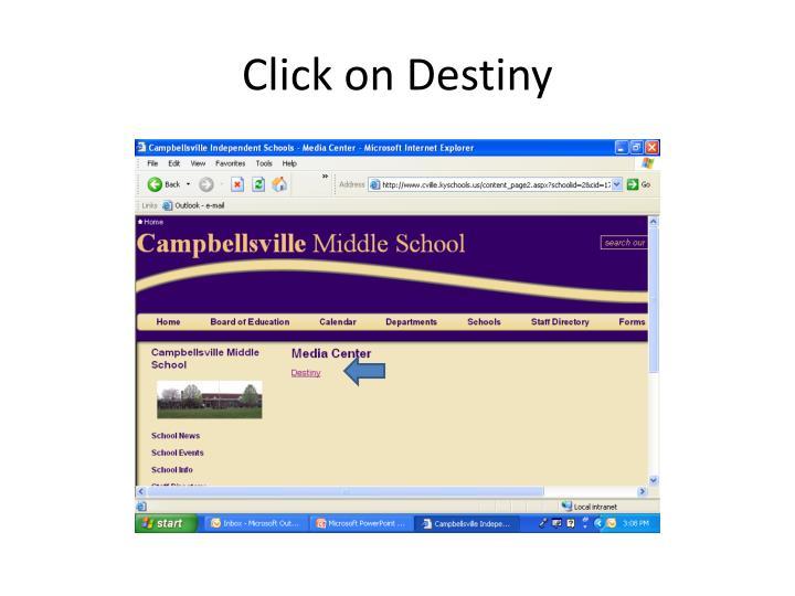 Click on Destiny