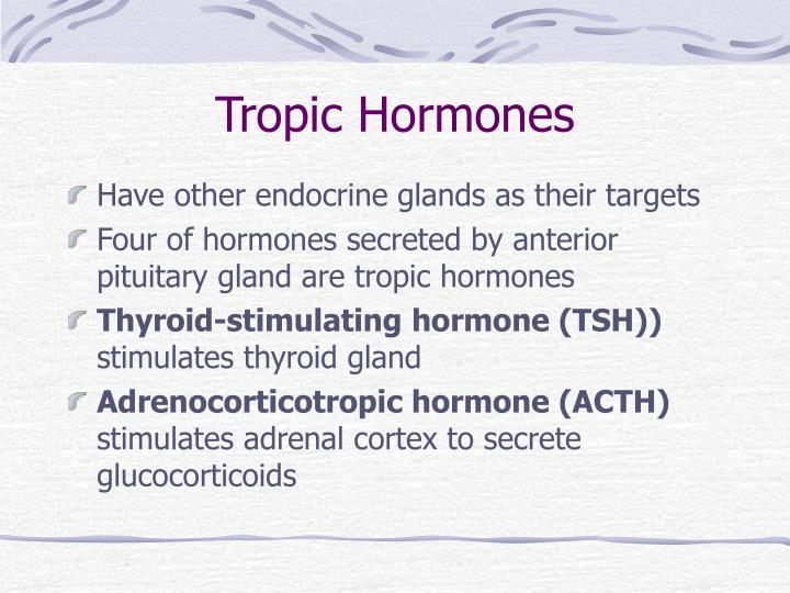 Tropic Hormones