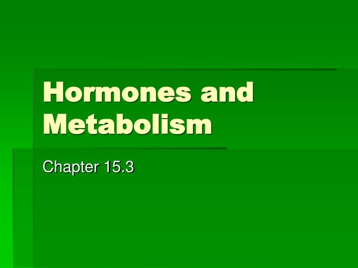 Hormones and Metabolism