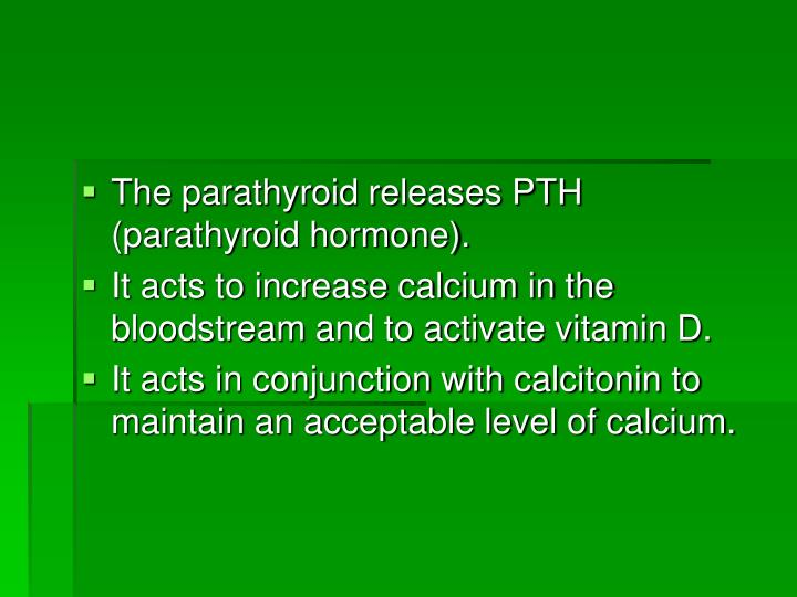 The parathyroid releases PTH (parathyroid hormone).