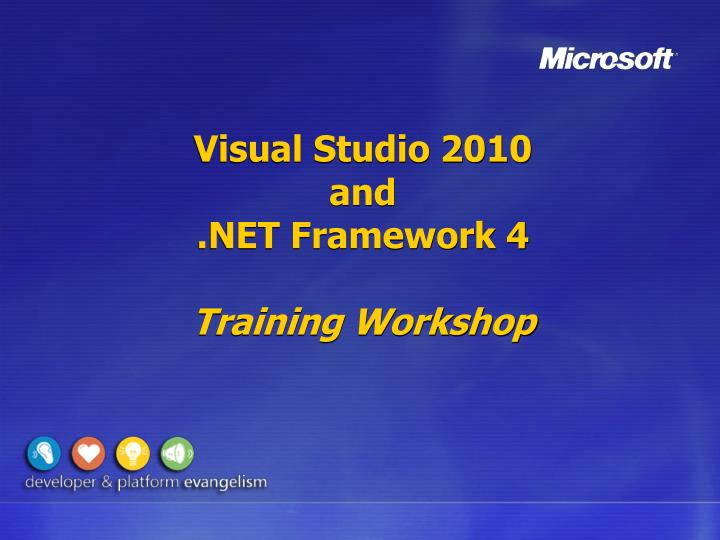 Visual studio 2010 and net framework 4 training workshop