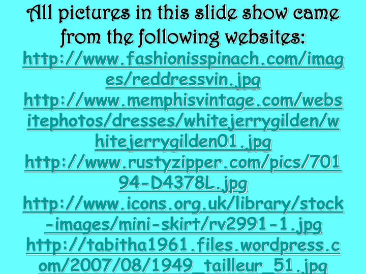 All pictures in this slide show came from the following websites: