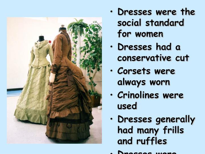 Dresses were the social standard for women