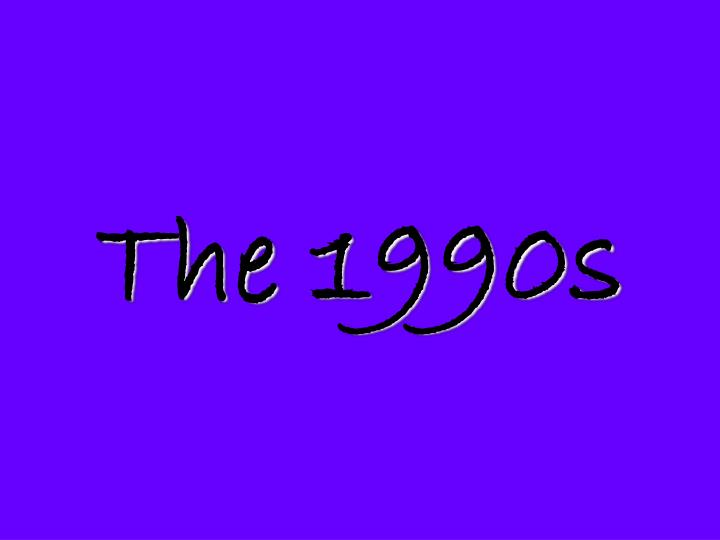 The 1990s