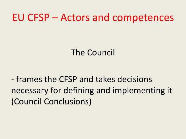 EU CFSP – Actors and competences