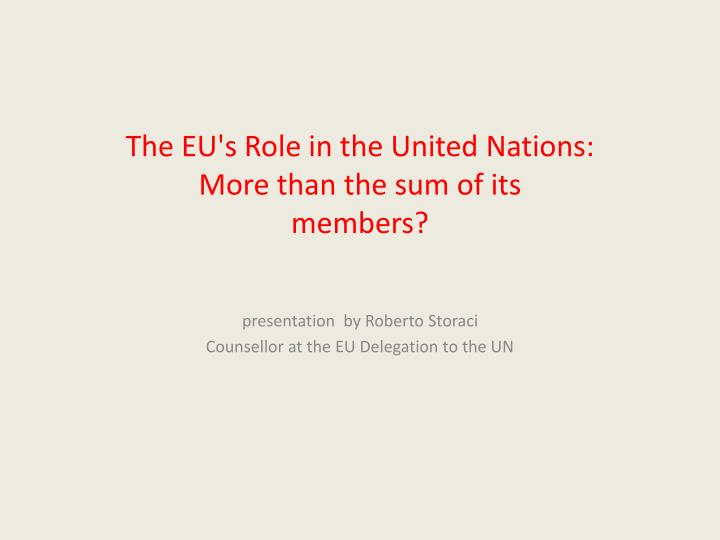 The eu s role in the united nations more than the sum of its members